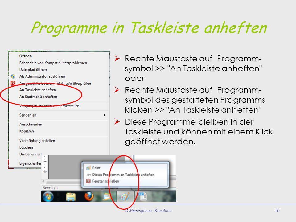 G.Meininghaus, Konstanz20 Programme in Taskleiste anheften Rechte Maustaste auf Programm- symbol >>