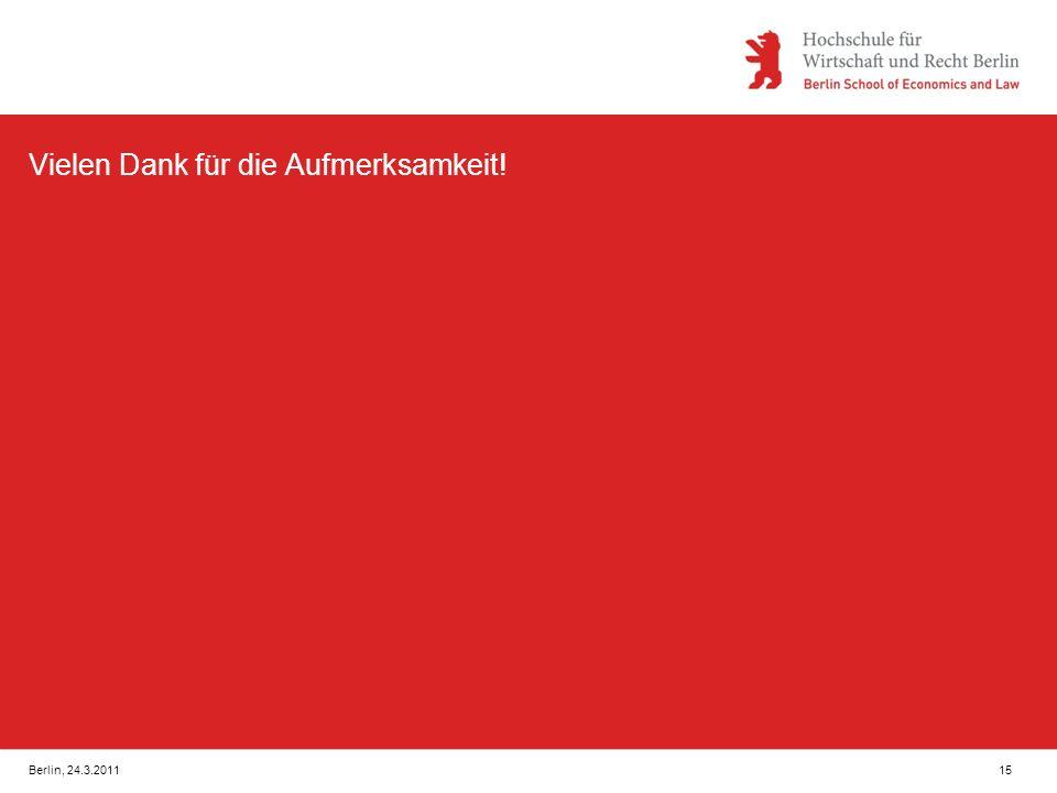 Berlin, 24.3.201115 Vielen Dank für die Aufmerksamkeit!