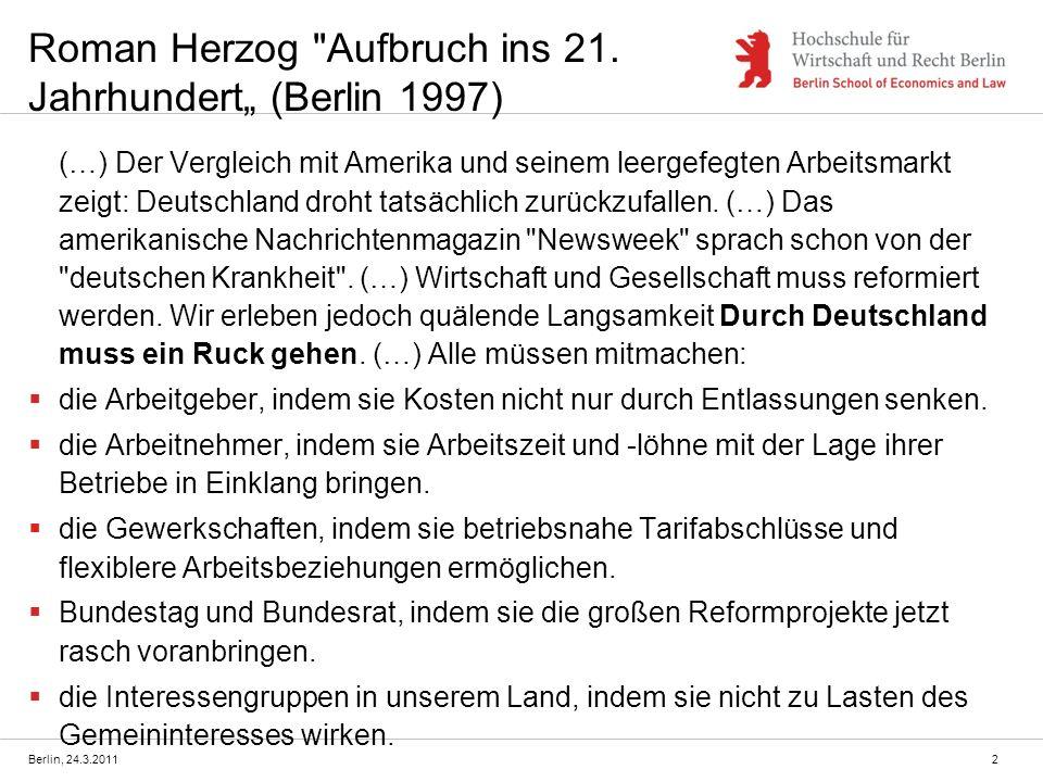 Berlin, 24.3.2011 Roman Herzog Aufbruch ins 21.