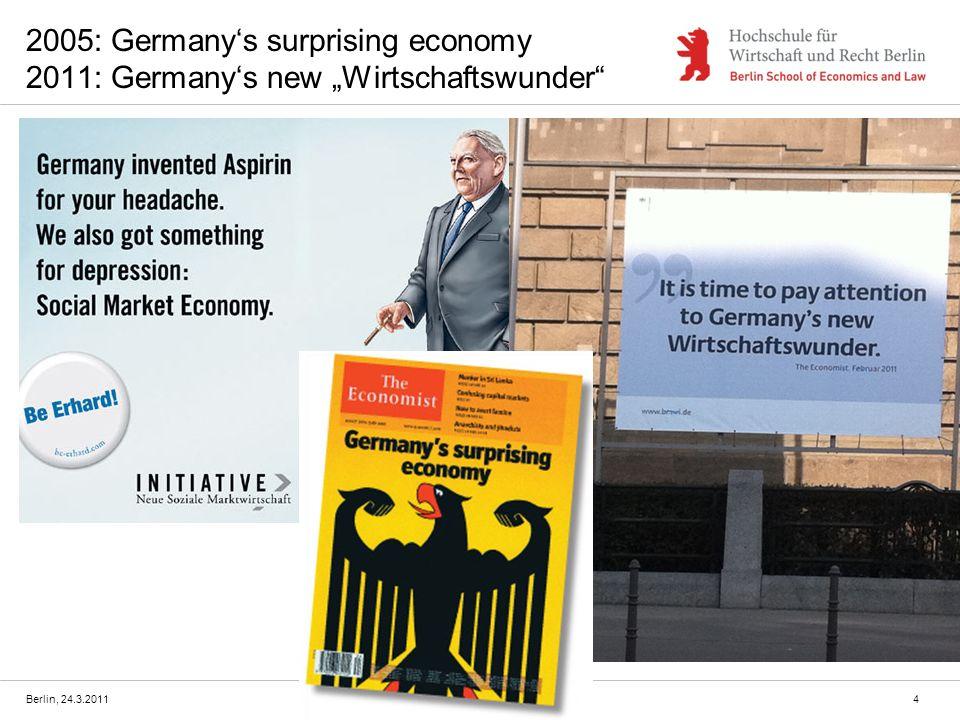 Berlin, 24.3.2011 2005: Germanys surprising economy 2011: Germanys new Wirtschaftswunder 4
