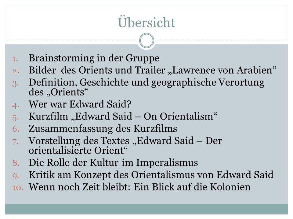 Übersicht 1.Brainstorming in der Gruppe 2. Bilder des Orients und Trailer Lawrence von Arabien 3.