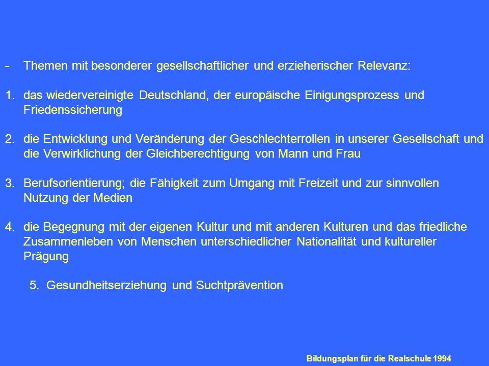 -Themen mit besonderer gesellschaftlicher und erzieherischer Relevanz: 1.das wiedervereinigte Deutschland, der europäische Einigungsprozess und Friede