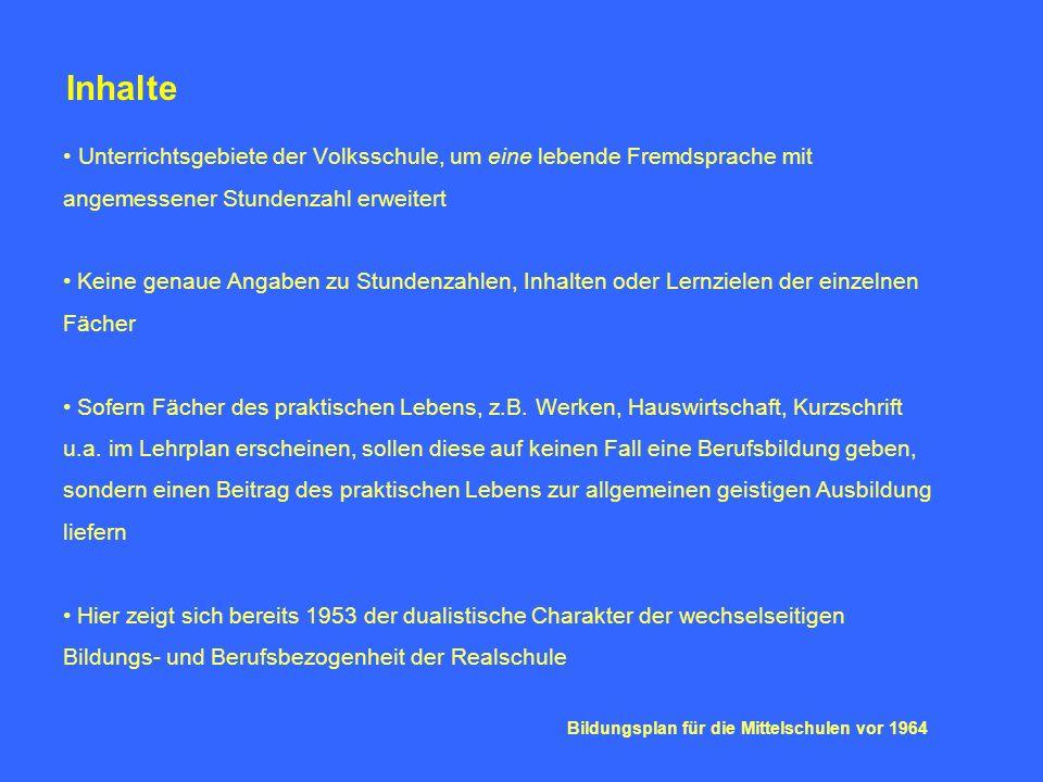 Bildungsplan 1964 Zum Bildungsauftrag der Mittelschule Aufgabe der Mittelschule ist es, ihre Schüler zu einer gehobenen Allgemeinbildung zu führen Hinweis auf den Erziehungsauftrag der Verfassung des Landes Baden-Württemberg besonderer Bildungsauftrag der Realschule: Schülern mit ausgeprägtem Leistungswillen, praktischer Veranlagung und ausreichender Fähigkeit zum Erwerb theoretischer Kenntnisse vermittelt sie eine in sich geschlossene Bildung .