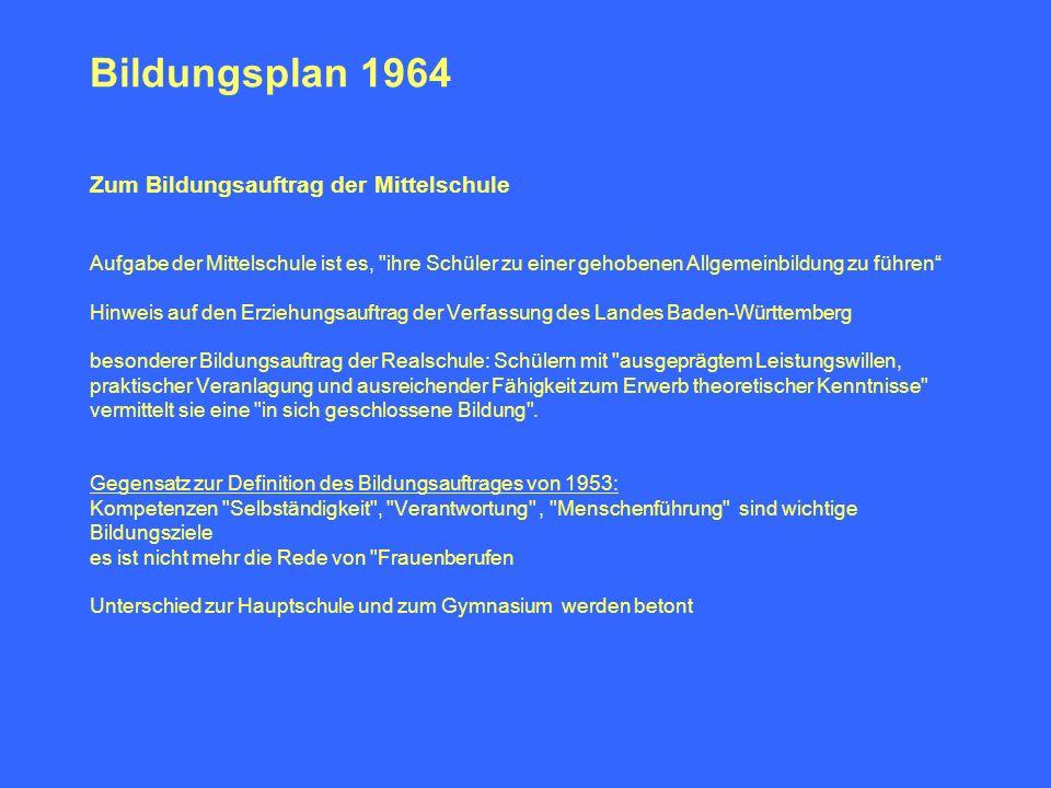 Bildungsplan 1964 Zum Bildungsauftrag der Mittelschule Aufgabe der Mittelschule ist es,