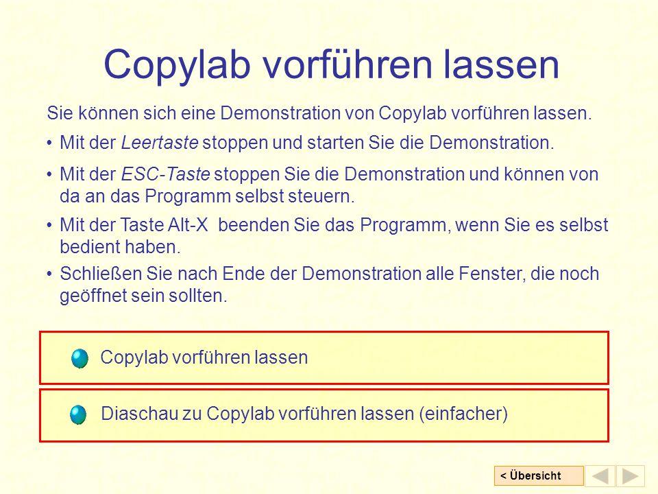 < Übersicht Copylab vorführen lassen Sie können sich eine Demonstration von Copylab vorführen lassen. Mit der Leertaste stoppen und starten Sie die De