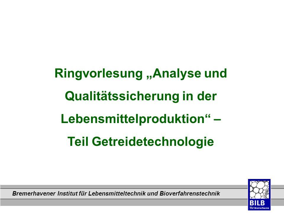 Bremerhavener Institut für Lebensmitteltechnik und Bioverfahrenstechnik Dateinamen Ringvorlesung Analyse und Qualitätssicherung in der Lebensmittelpro
