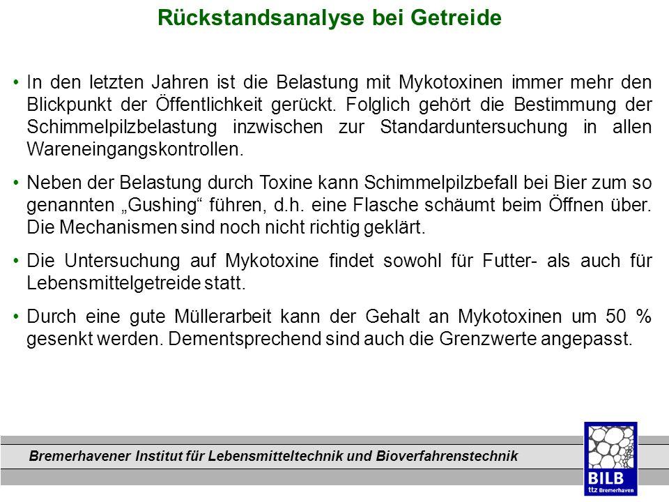 Bremerhavener Institut für Lebensmitteltechnik und Bioverfahrenstechnik Dateinamen Rückstandsanalyse bei Getreide In den letzten Jahren ist die Belast