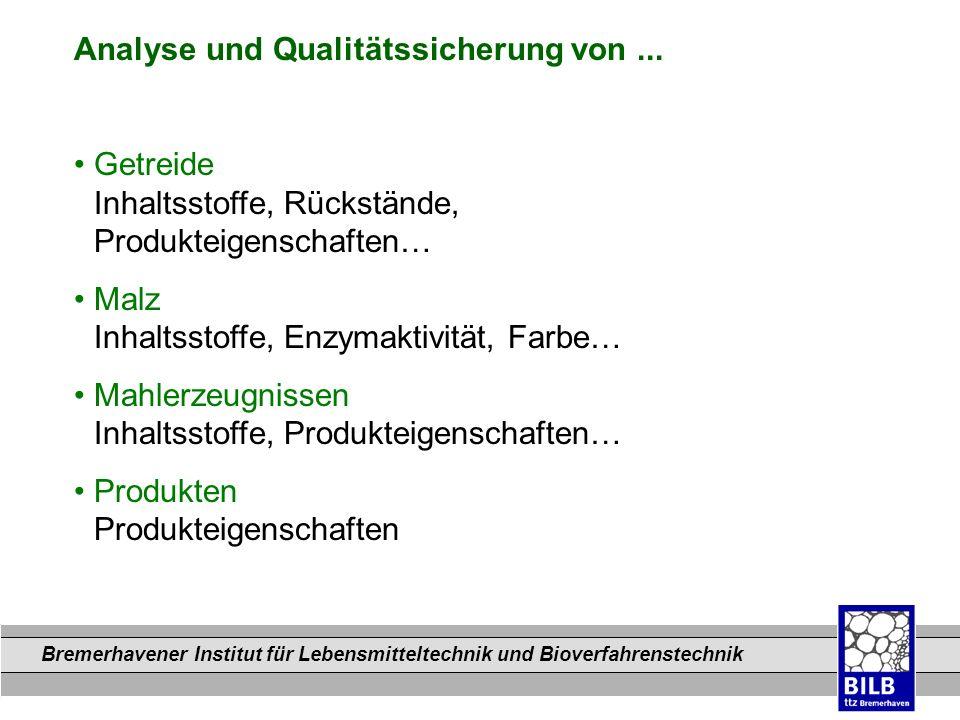 Bremerhavener Institut für Lebensmitteltechnik und Bioverfahrenstechnik Dateinamen Analyse und Qualitätssicherung von... Getreide Inhaltsstoffe, Rücks