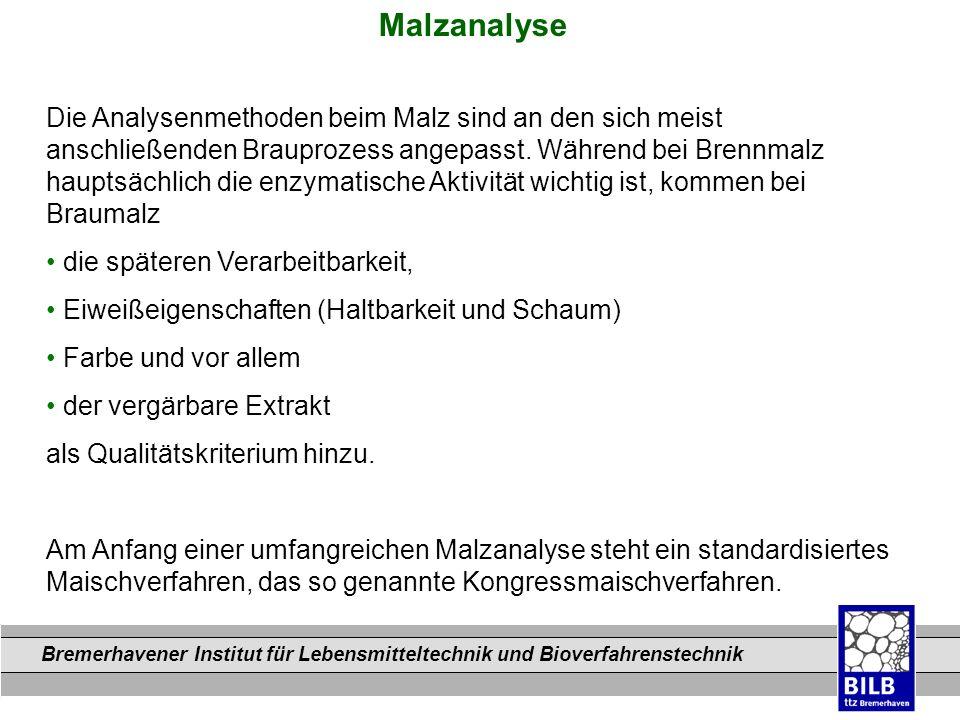 Bremerhavener Institut für Lebensmitteltechnik und Bioverfahrenstechnik Dateinamen Malzanalyse Die Analysenmethoden beim Malz sind an den sich meist a