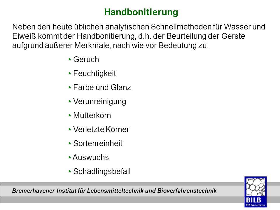 Bremerhavener Institut für Lebensmitteltechnik und Bioverfahrenstechnik Dateinamen Handbonitierung Neben den heute üblichen analytischen Schnellmethod