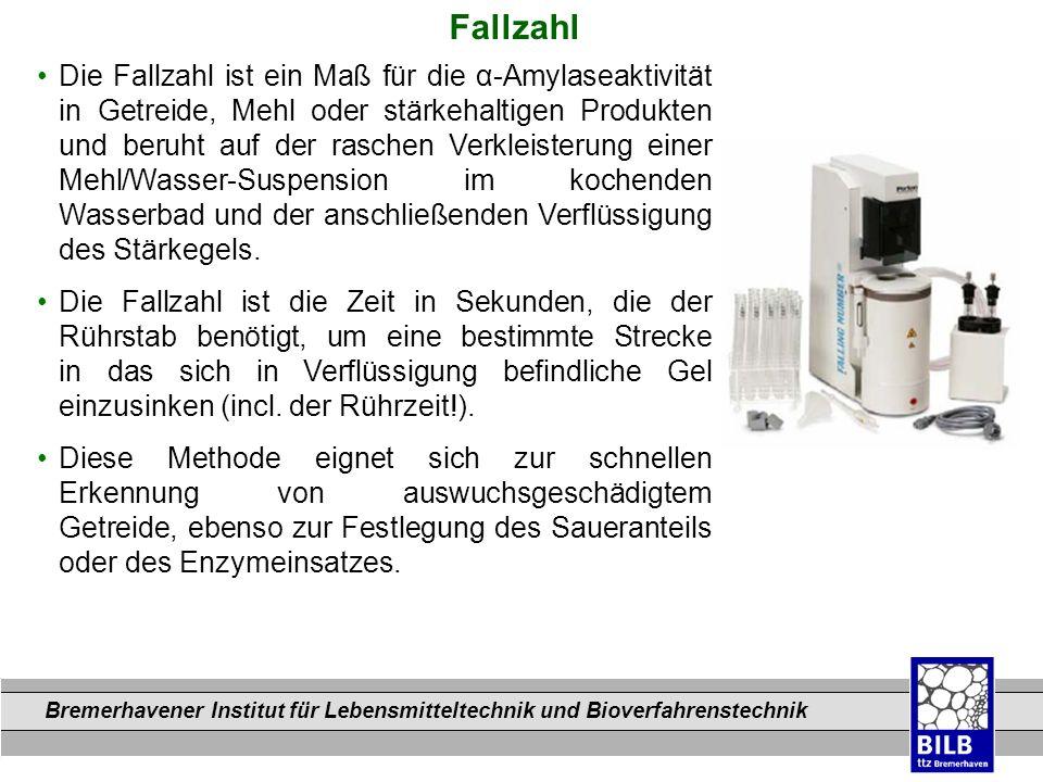 Bremerhavener Institut für Lebensmitteltechnik und Bioverfahrenstechnik Dateinamen Die Fallzahl ist ein Maß für die α-Amylaseaktivität in Getreide, Me