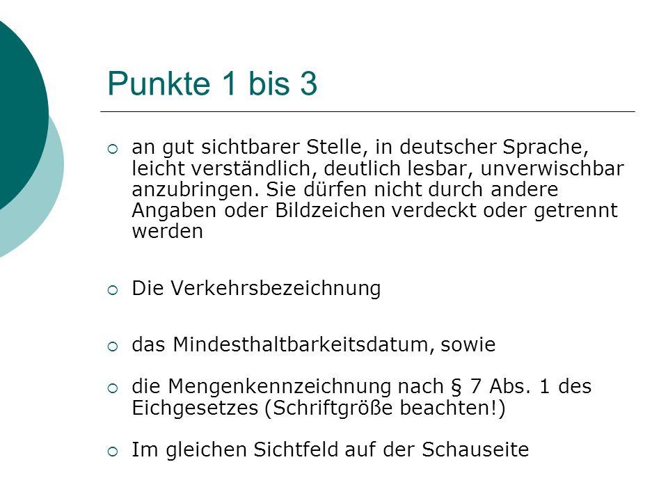 Punkte 1 bis 3 an gut sichtbarer Stelle, in deutscher Sprache, leicht verständlich, deutlich lesbar, unverwischbar anzubringen. Sie dürfen nicht durch