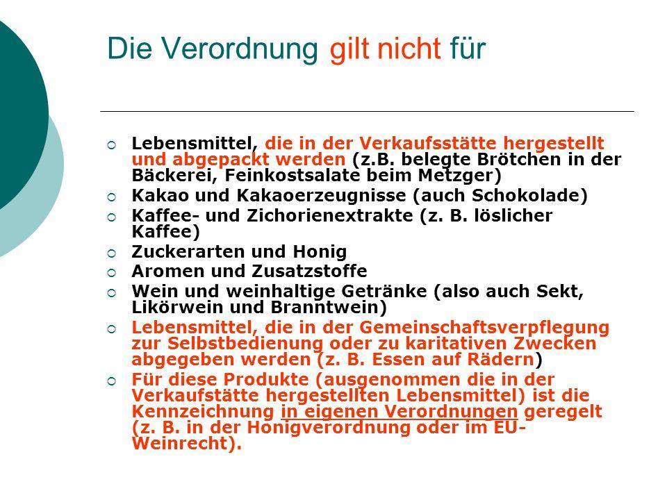 Die Verordnung gilt nicht für Lebensmittel, die in der Verkaufsstätte hergestellt und abgepackt werden (z.B. belegte Brötchen in der Bäckerei, Feinkos