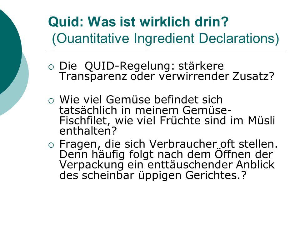 Quid: Was ist wirklich drin? (Ouantitative Ingredient Declarations) Die QUID-Regelung: stärkere Transparenz oder verwirrender Zusatz? Wie viel Gemüse