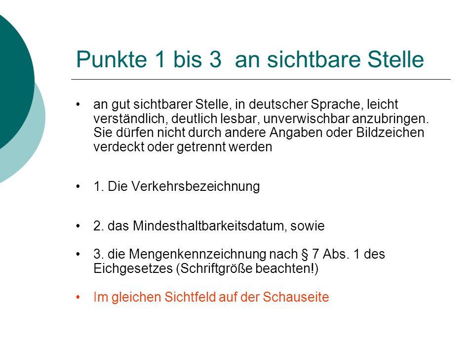Punkte 1 bis 3 an sichtbare Stelle an gut sichtbarer Stelle, in deutscher Sprache, leicht verständlich, deutlich lesbar, unverwischbar anzubringen. Si