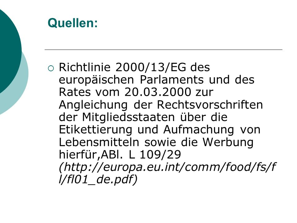 Quellen: Richtlinie 2000/13/EG des europäischen Parlaments und des Rates vom 20.03.2000 zur Angleichung der Rechtsvorschriften der Mitgliedsstaaten üb