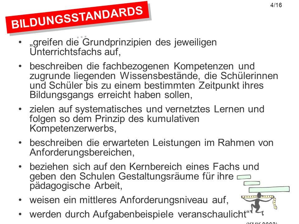 BILDUNGSSTANDARDS … Wie beurteilen wir die Standards und welche Positionen nehmen wir angesichts der einzelnen Kritikpunkte ein.