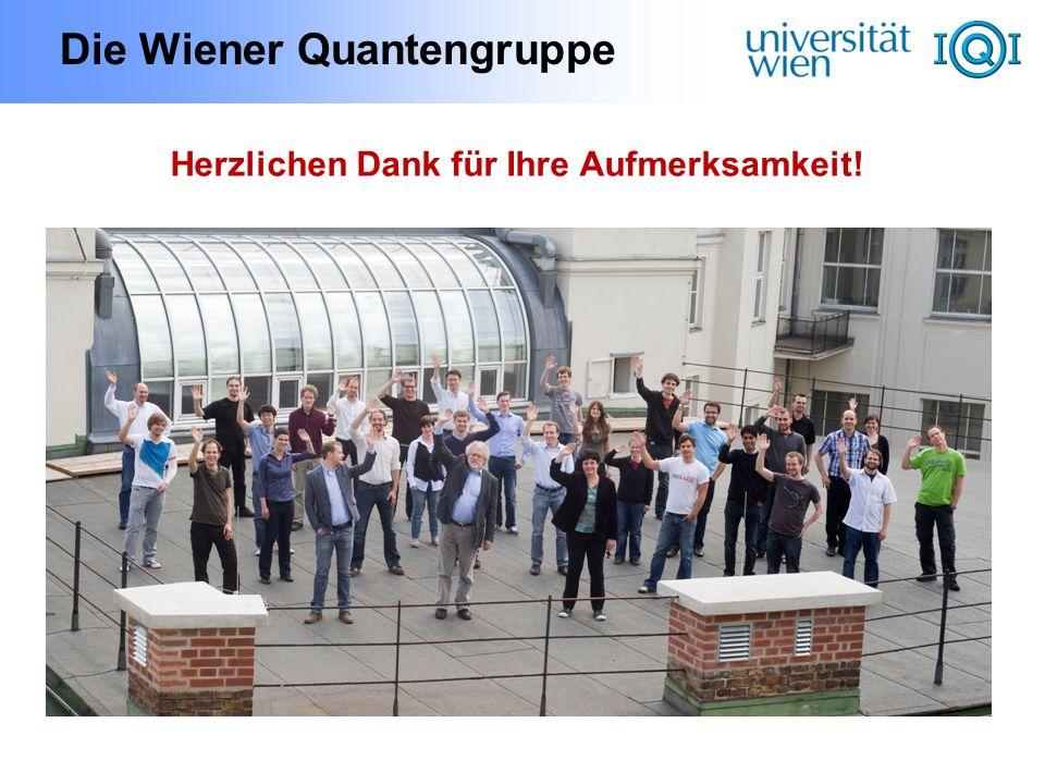 Die Wiener Quantengruppe Herzlichen Dank für Ihre Aufmerksamkeit!