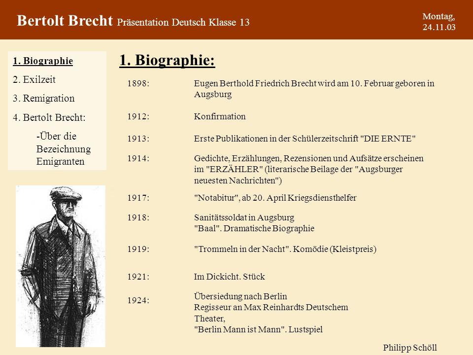 Montag, 24.11.03 Doch viel schlimmer war für Brecht dass er im American Way of Life als Autor nicht akzeptiert wurde.