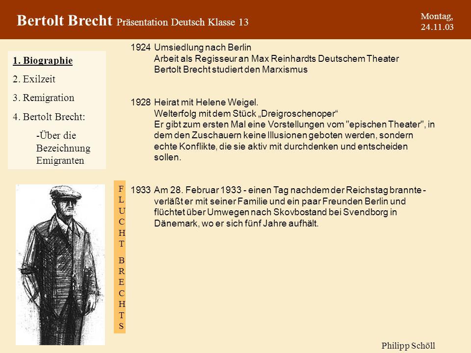 Montag, 24.11.03 1924 Umsiedlung nach Berlin Arbeit als Regisseur an Max Reinhardts Deutschem Theater Bertolt Brecht studiert den Marxismus 1928 Heirat mit Helene Weigel.