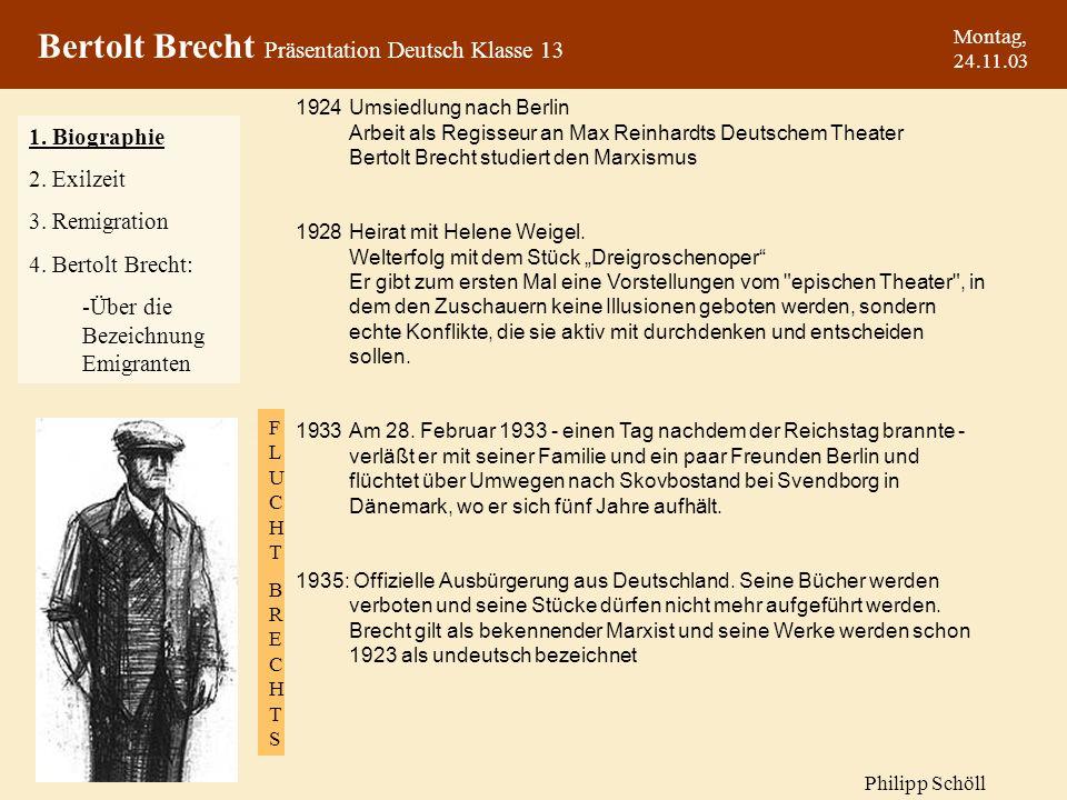 Montag, 24.11.03 1924 Umsiedlung nach Berlin Arbeit als Regisseur an Max Reinhardts Deutschem Theater Bertolt Brecht studiert den Marxismus 1928 Heira