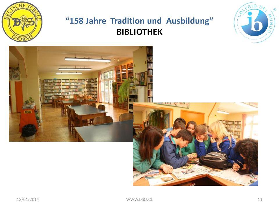 158 Jahre Tradition und Ausbildung BIBLIOTHEK 18/01/201411WWW.DSO.CL