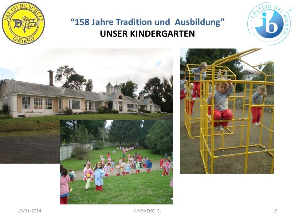 158 Jahre Tradition und Ausbildung UNSER KINDERGARTEN 18/01/201419WWW.DSO.CL