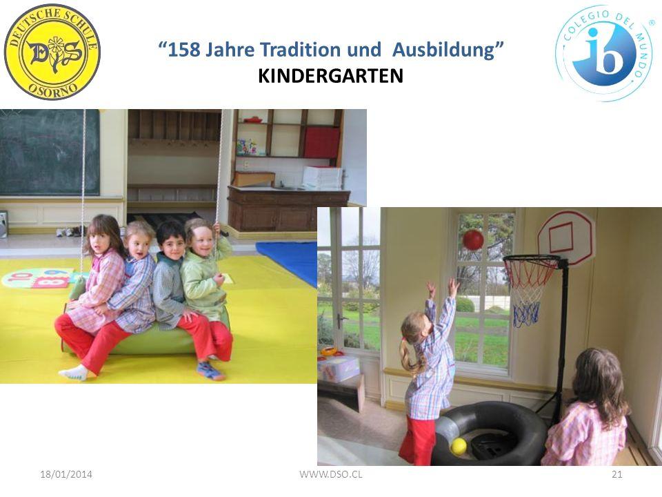 158 Jahre Tradition und Ausbildung KINDERGARTEN 18/01/201421WWW.DSO.CL