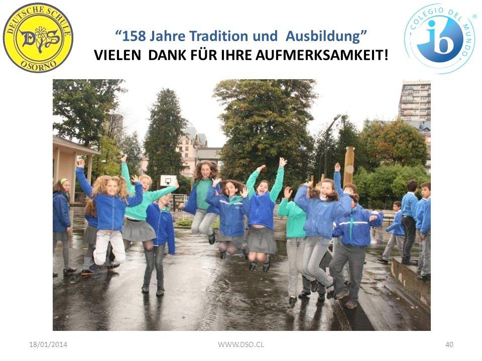 158 Jahre Tradition und Ausbildung VIELEN DANK FÜR IHRE AUFMERKSAMKEIT! 18/01/201440WWW.DSO.CL