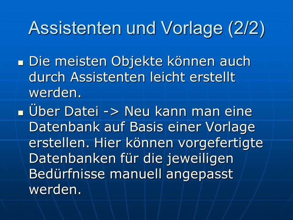 Assistenten und Vorlage (2/2) Die meisten Objekte können auch durch Assistenten leicht erstellt werden.