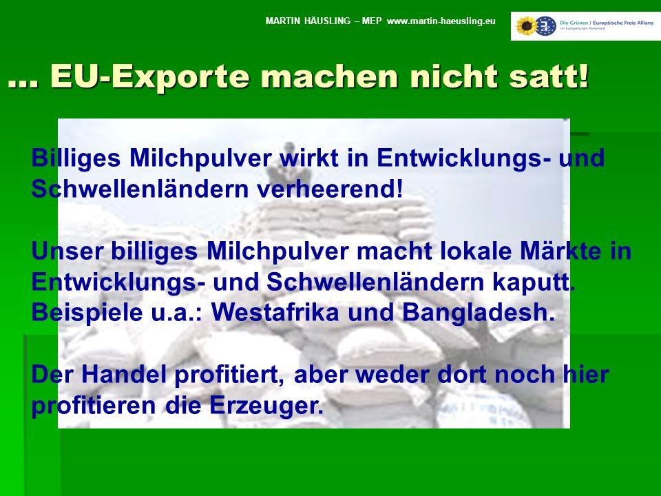 MARTIN HÄUSLING – MEP www.martin-haeusling.eu Billiges Milchpulver wirkt in Entwicklungs- und Schwellenländern verheerend.