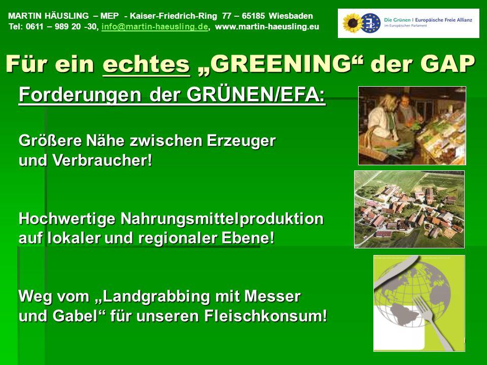 MARTIN HÄUSLING – MEP - Kaiser-Friedrich-Ring 77 – 65185 Wiesbaden Tel: 0611 – 989 20 -30, info@martin-haeusling.de, www.martin-haeusling.euinfo@martin-haeusling.de19 Forderungen der GRÜNEN/EFA: Größere Nähe zwischen Erzeuger und Verbraucher.