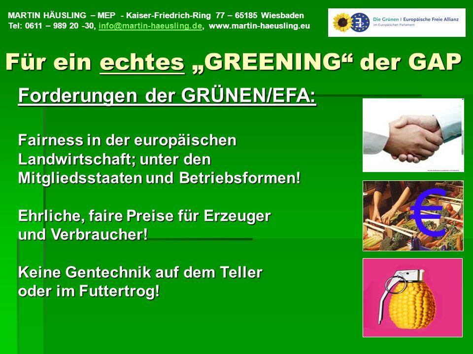 MARTIN HÄUSLING – MEP - Kaiser-Friedrich-Ring 77 – 65185 Wiesbaden Tel: 0611 – 989 20 -30, info@martin-haeusling.de, www.martin-haeusling.euinfo@martin-haeusling.de20 Forderungen der GRÜNEN/EFA: Fairness in der europäischen Landwirtschaft; unter den Mitgliedsstaaten und Betriebsformen.