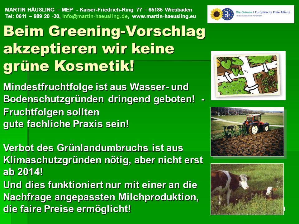 MARTIN HÄUSLING – MEP - Kaiser-Friedrich-Ring 77 – 65185 Wiesbaden Tel: 0611 – 989 20 -30, info@martin-haeusling.de, www.martin-haeusling.euinfo@martin-haeusling.de21 Mindestfruchtfolge ist aus Wasser- und Bodenschutzgründen dringend geboten.