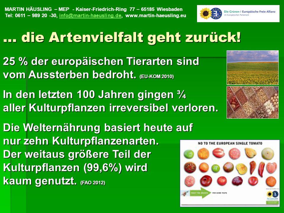 MARTIN HÄUSLING – MEP - Kaiser-Friedrich-Ring 77 – 65185 Wiesbaden Tel: 0611 – 989 20 -30, info@martin-haeusling.de, www.martin-haeusling.euinfo@martin-haeusling.de9 25 % der europäischen Tierarten sind vom Aussterben bedroht.