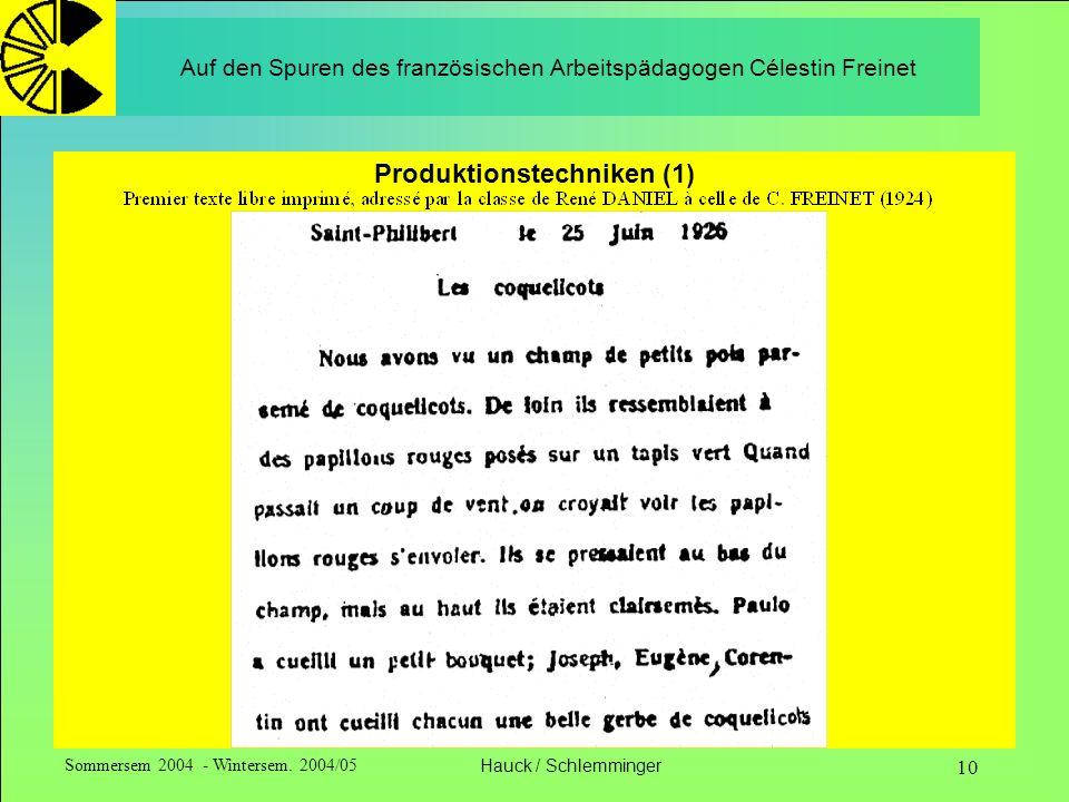 Sommersem 2004 - Wintersem. 2004/05Hauck / Schlemminger 10 Auf den Spuren des französischen Arbeitspädagogen Célestin Freinet Produktionstechniken (1)