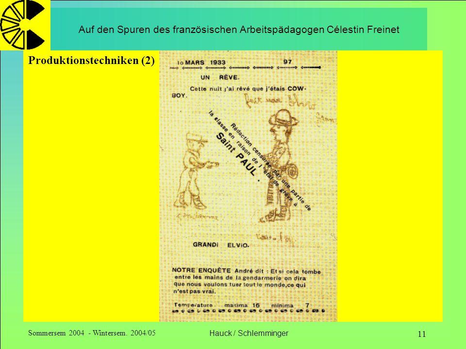 Sommersem 2004 - Wintersem. 2004/05Hauck / Schlemminger 11 Auf den Spuren des französischen Arbeitspädagogen Célestin Freinet Produktionstechniken (2)