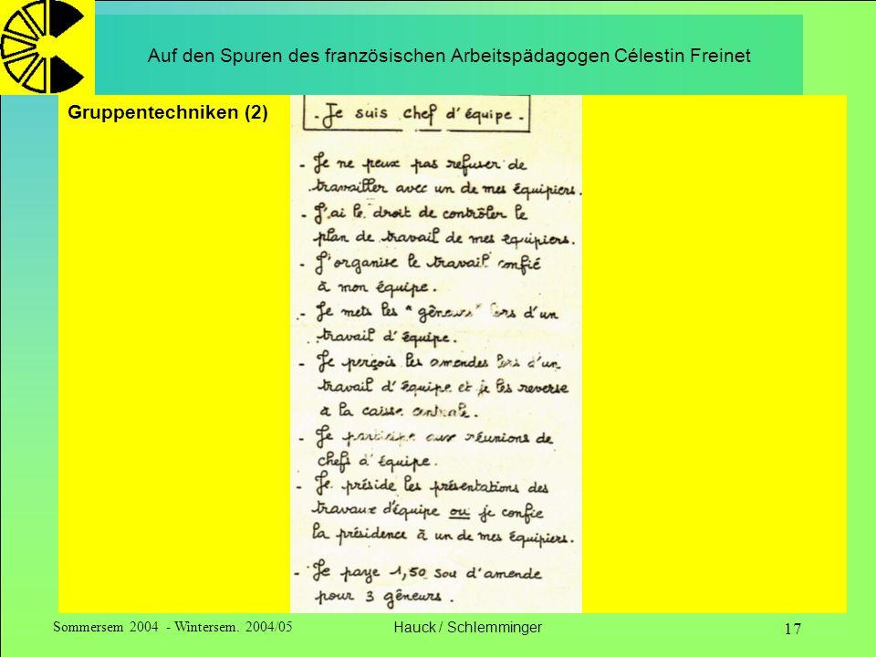 Sommersem 2004 - Wintersem. 2004/05Hauck / Schlemminger 17 Auf den Spuren des französischen Arbeitspädagogen Célestin Freinet Gruppentechniken (2)