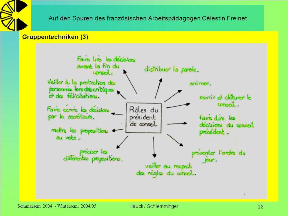 Sommersem 2004 - Wintersem. 2004/05Hauck / Schlemminger 18 Auf den Spuren des französischen Arbeitspädagogen Célestin Freinet Gruppentechniken (3)