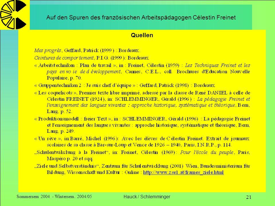 Sommersem 2004 - Wintersem. 2004/05Hauck / Schlemminger 21 Auf den Spuren des französischen Arbeitspädagogen Célestin Freinet Quellen