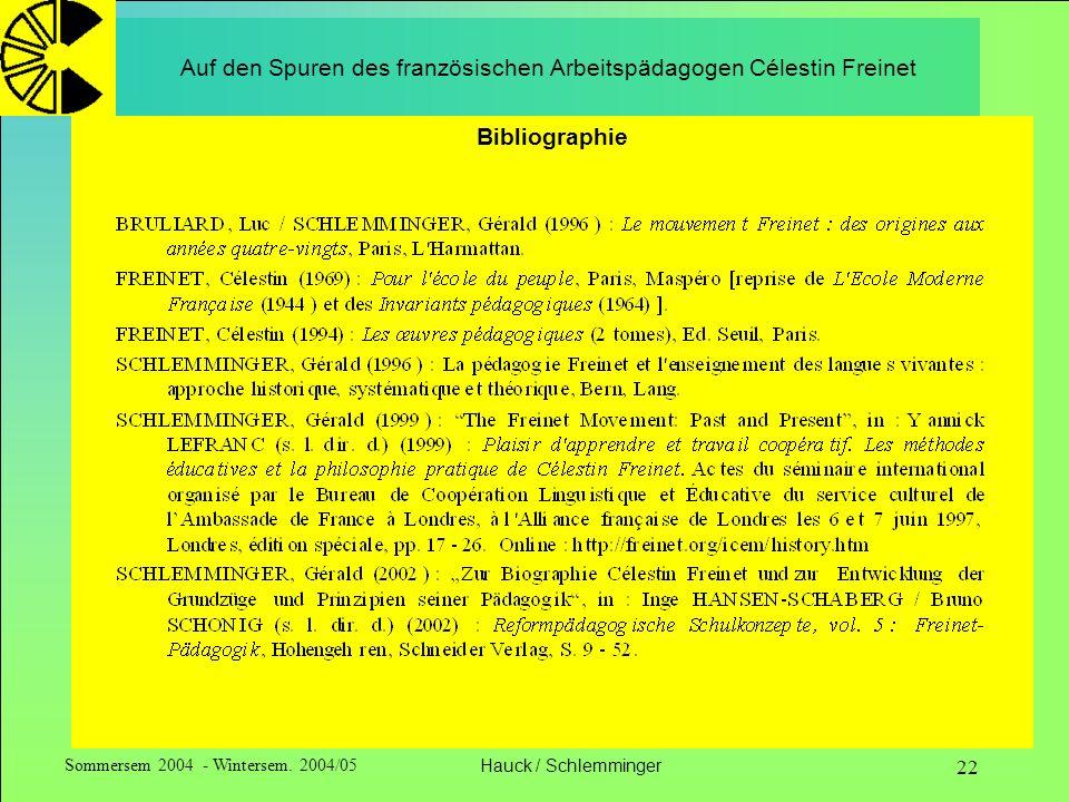 Sommersem 2004 - Wintersem. 2004/05Hauck / Schlemminger 22 Auf den Spuren des französischen Arbeitspädagogen Célestin Freinet Bibliographie