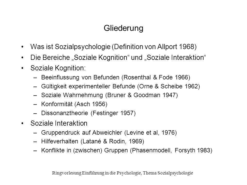 Ringvorlesung Einführung in die Psychologie, Thema Sozialpsychologie Gliederung Was ist Sozialpsychologie (Definition von Allport 1968) Die Bereiche S