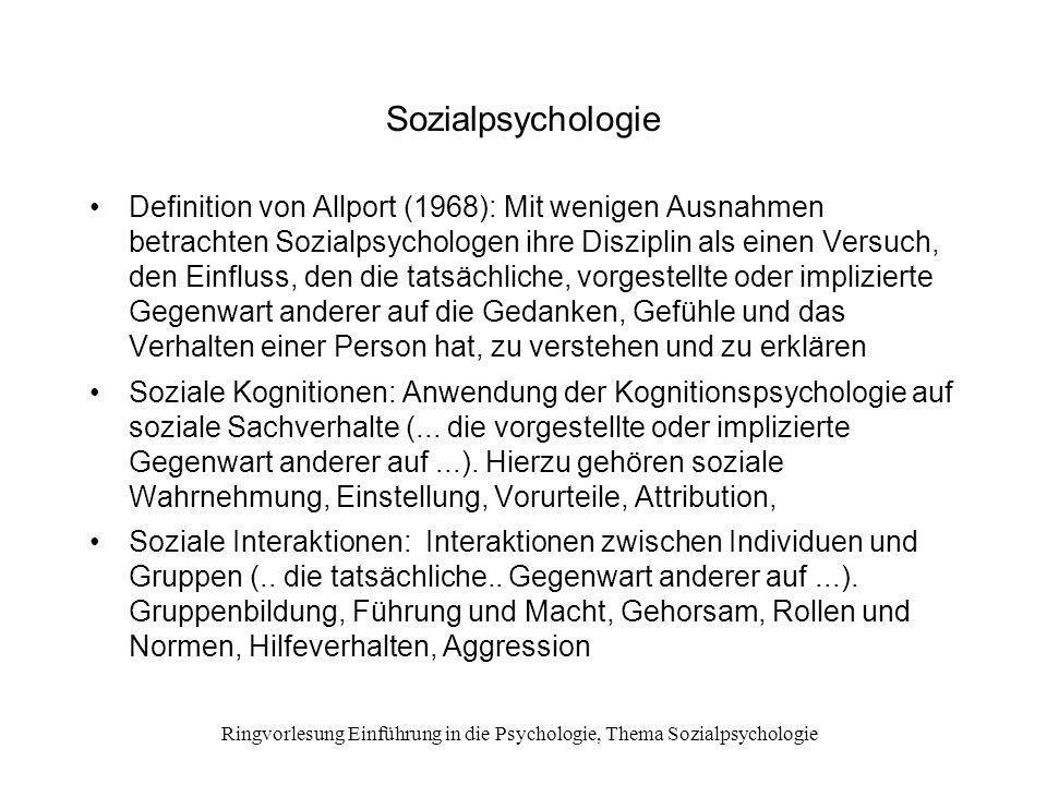 Ringvorlesung Einführung in die Psychologie, Thema Sozialpsychologie Sozialpsychologie Definition von Allport (1968): Mit wenigen Ausnahmen betrachten