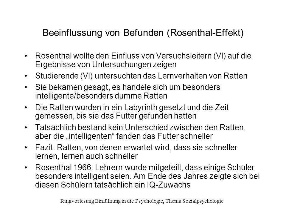 Ringvorlesung Einführung in die Psychologie, Thema Sozialpsychologie Beeinflussung von Befunden (Rosenthal-Effekt) Rosenthal wollte den Einfluss von V