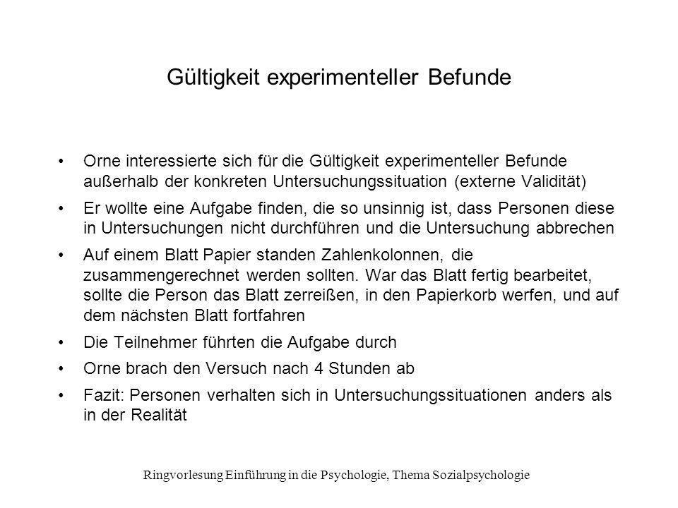 Ringvorlesung Einführung in die Psychologie, Thema Sozialpsychologie Gültigkeit experimenteller Befunde Orne interessierte sich für die Gültigkeit exp