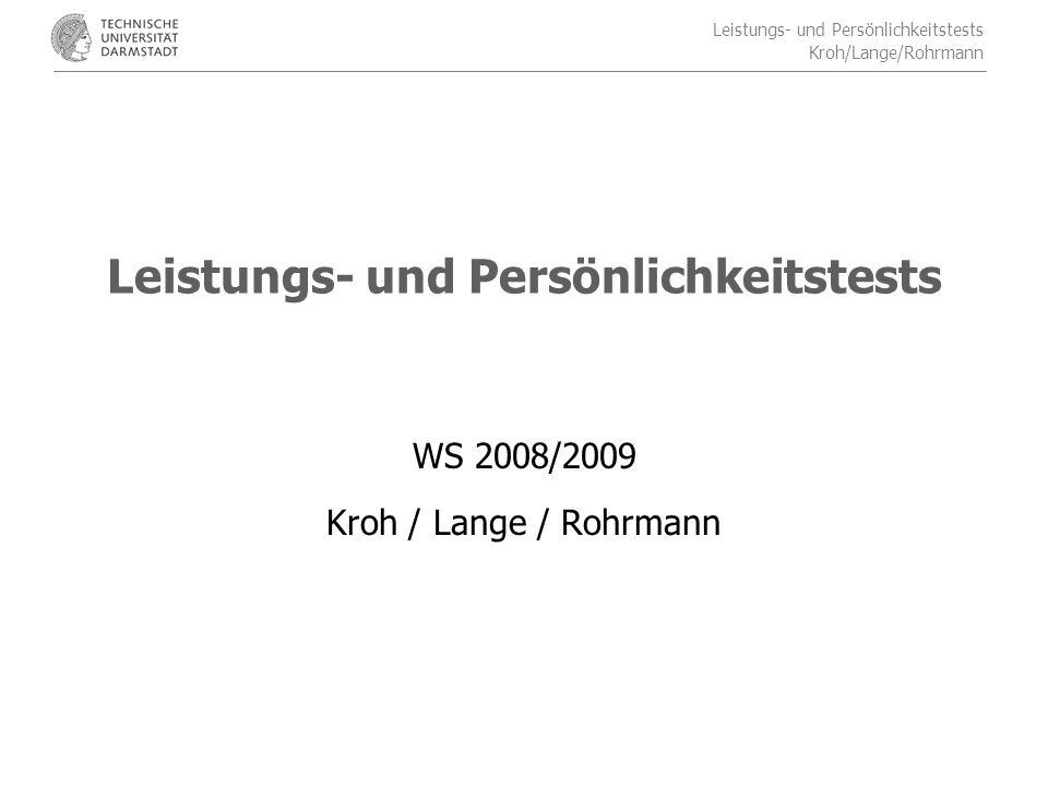 Leistungs- und Persönlichkeitstests Kroh/Lange/Rohrmann Klassifikationsmodell für Tests aus Brickenkamp (2002) Unterteilung der Persönlichkeitstests in Psychometrische Persönlichkeitstests und Persönlichkeits-Entfaltungsverfahren Aufteilungskriterium sind hier verschiedene Konstruktionsprinzipien der Tests: klar strukturierte Testreize und es werden spezifische Verhaltensweisen erfasst wenig strukturierte Reize und es werden weitere Freiräume zur Entfaltung gelassen