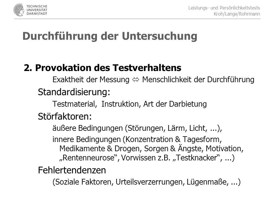 Leistungs- und Persönlichkeitstests Kroh/Lange/Rohrmann Durchführung der Untersuchung 2.