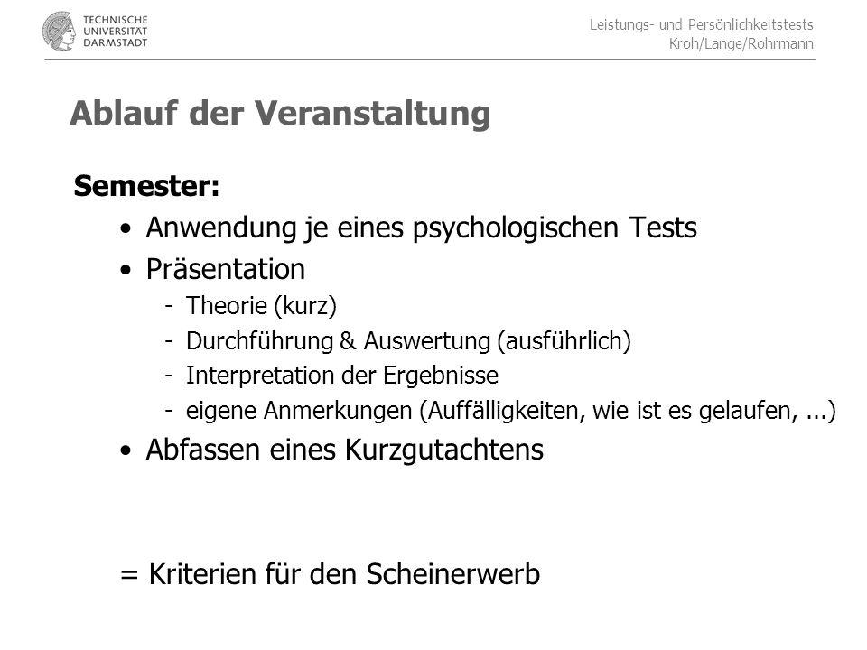 Leistungs- und Persönlichkeitstests Kroh/Lange/Rohrmann Organisation mittels Moodle ab der nächsten Woche