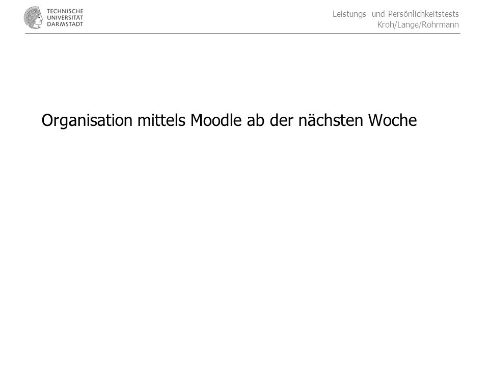Leistungs- und Persönlichkeitstests Kroh/Lange/Rohrmann Durchführung der Untersuchung 3.