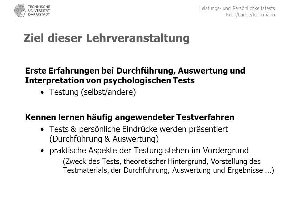 Leistungs- und Persönlichkeitstests Kroh/Lange/Rohrmann Bitte frühzeitig mit Vorbereitung beginnen.